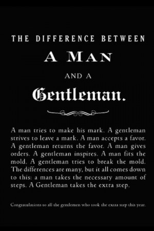 The difference between a man and gentleman