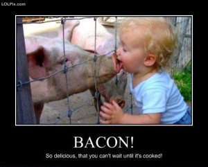 Funny Photo of the day - Bacon