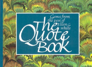 """... Quote Book: Gems from the Pen of Ellen G. White"""" as Want to Read"""