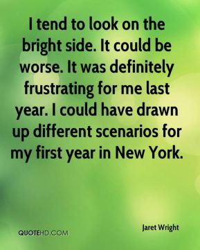 Jaret Wright - I tend to look on the bright side. It could be worse ...