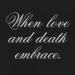 ... death, embrace, him, his infernal majesty, love, music, quote, song