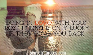 Quotes About Being In Love With Your Best Friend Quotes about being in ...