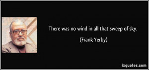 More Frank Yerby Quotes