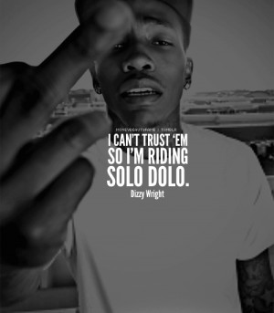 Go Back > Gallery For > Dizzy Wright Quotes Tumblr