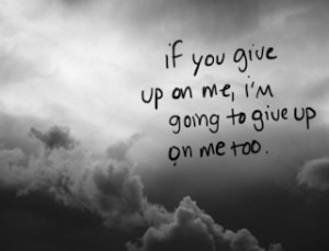 Sad Quote about giving up, quit/ quitting, images, pictures ...