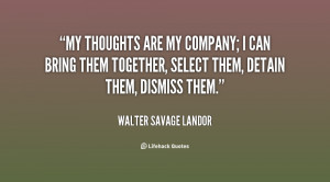 quote-Walter-Savage-Landor-my-thoughts-are-my-company-i-can-23481.png