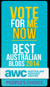 Vote for me in the Best Australian Blog 2014 Comp Just click on this