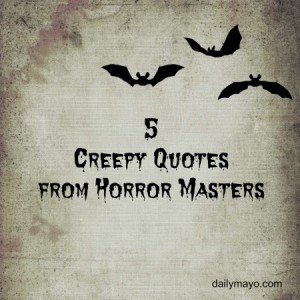 creepy quotes from horror masters