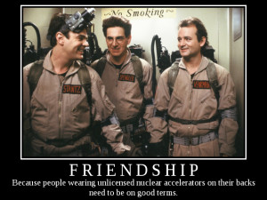 Ghostbusters Friendship Demotivational