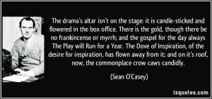 The drama's altar isn't on the stage: it is candle-sticked and ...