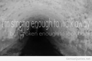 am strong walk away quote