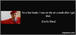 quote i m a fast healer i was on the air a week after i got shot
