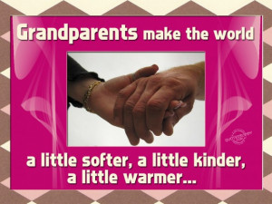 Wonderful Quotes About Grandparents Love: Grandparents Make The World ...