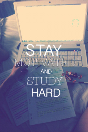 motivation school student study future hard teach Study Hard motivated ...