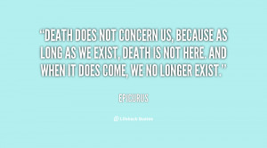 Back > Gallery For > Epicurus Death Quote