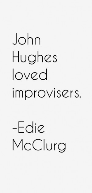 View All Edie McClurg Quotes