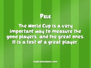 Pele – World Cup Quotes