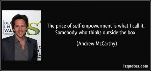 The price of self-empowerment is what I call it. Somebody who thinks ...