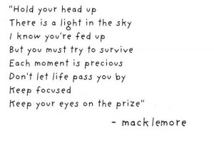 hold your head up. Macklemore ♥