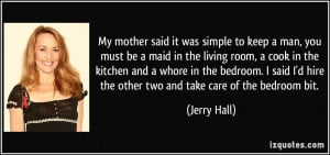 More Jerry Hall Quotes