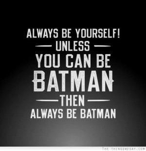 Always Yourself Unless You...