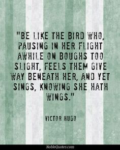Be like the bird who, pausing in her flight awhile on boughs too ...