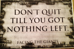Facing The Giants Quotes If you haven't seen