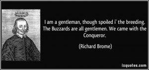 quote-i-am-a-gentleman-though-spoiled-i-the-breeding-the-buzzards-are ...