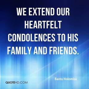 bantu holomisa we extend our heartfelt condolences to his family and