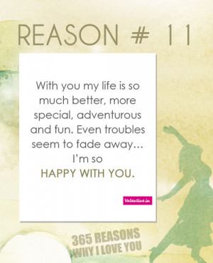 valentineindia:Reasons why I love you #11 : With you my life is so ...