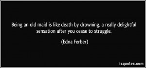 More Edna Ferber Quotes