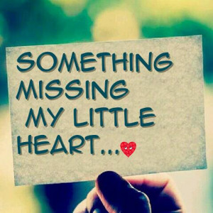 Something Missing My Little Heart