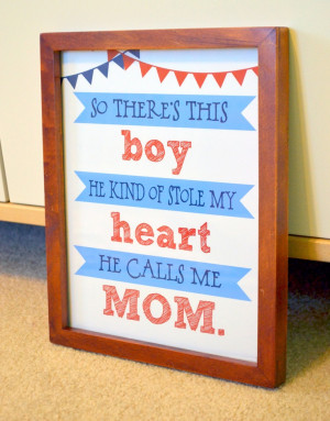 Mom and son 8x10 print- Mom and son quote- He calls me Mom- baby boy ...