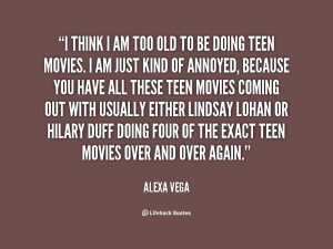 quote-Alexa-Vega-i-think-i-am-too-old-to-99203.png