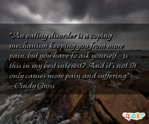 An eating disorder is a coping mechanism keeping you from more pain ...