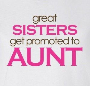 ... Love Being an Aunt | love being an Aunt!! | Little Sayings I Live By