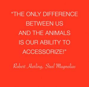 Steel Magnolias quote! #modernmagnolia