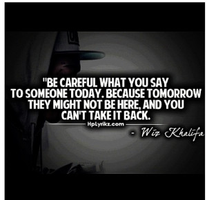 Wise words Wiz Khalifa!