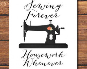 - Sewing Machine - Housework Quote - Working Quote - Inspirational ...