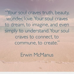 soul-craves-truth-erwin-mcmanus-quotes-sayings-pictures-500x500.jpg