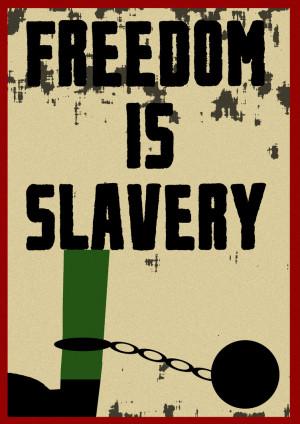 Libertad es esclavitud. Uno de los lemas del Partido. Una persona que ...