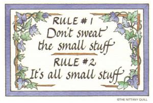 123 small stuff rule 1 don t sweat the small