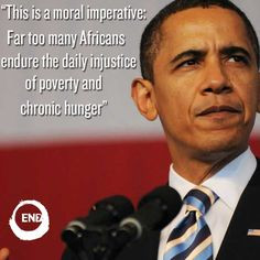today, President Obama said ending poverty and hunger in Africa ...