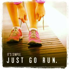 LIKE - SHARE - TAG Motivate others! IT'S SIMPLE, JUST GO RUN. #quotes ...
