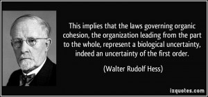 This implies that the laws governing organic cohesion, the ...
