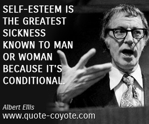 Self-esteem quotes - Self-esteem is the greatest sickness known to man ...