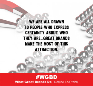 ... Yohn quotes , quotes about branding , quotes from What Great Brands Do