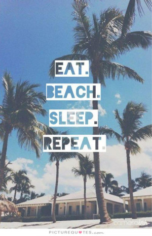 Summer Quotes Beach Quotes Sleep Quotes Holiday Quotes Vacation Quotes