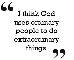 Ordinary people can do extraordinary things. In what ways can you ...