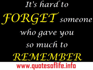 ... to-forget-someone-who-gave-you-so-much-to-remember-sad-love-quotes.jpg
